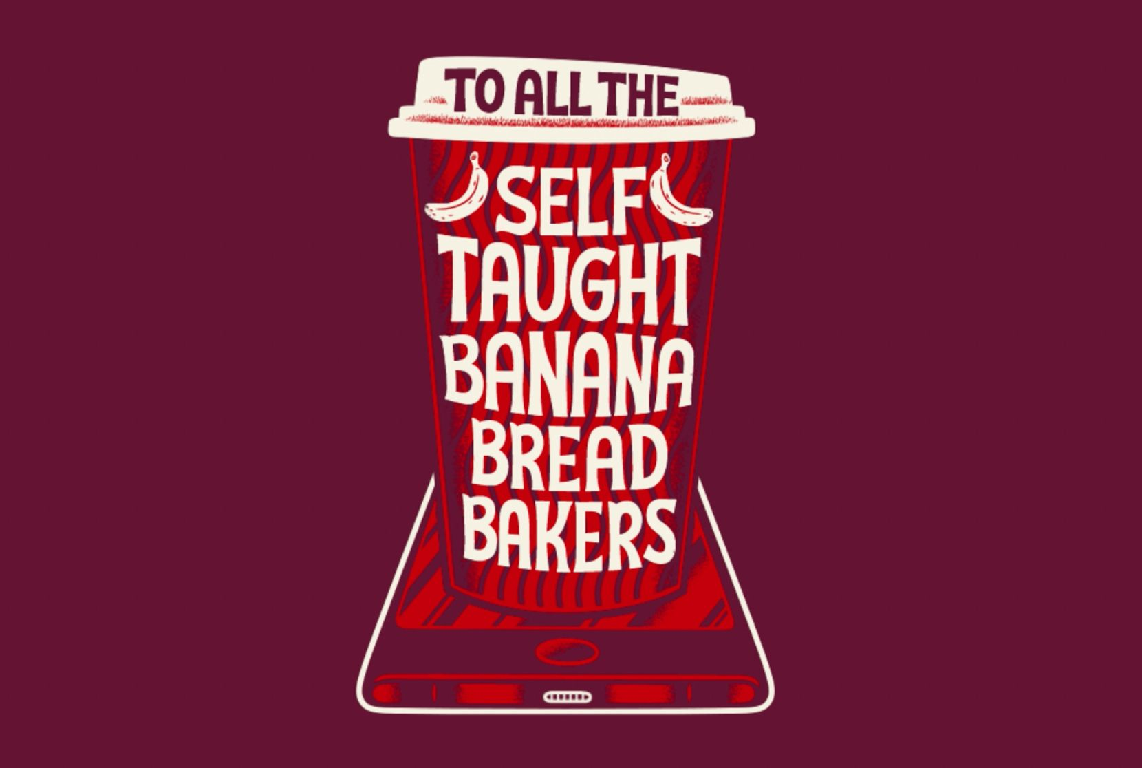 A coffee cup on a red background with text inside reading: 'To all the self taught banana bread makers'