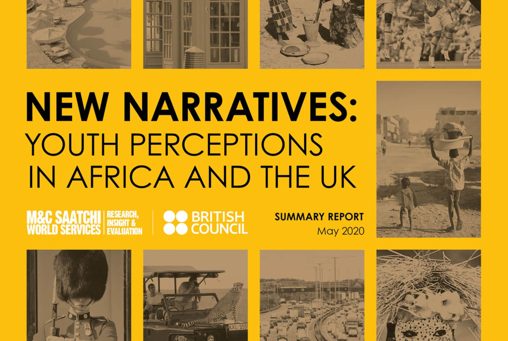 Front page of a report with quintessential images of the UK and Africa. Text reads 'New Narratives: Youth Perceptions in Africa and the UK. M&C Saatchi Word Services and the British Council'